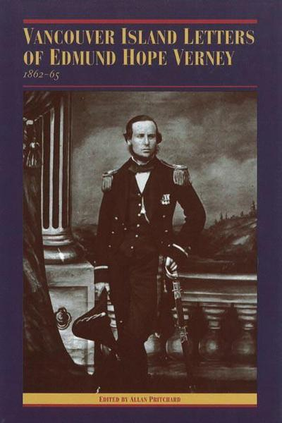 The Vancouver Island Letters of Edmund Hope Verney