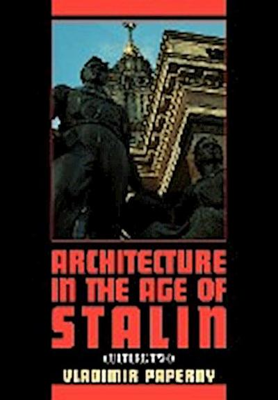 Architecture in the Age of Stalin
