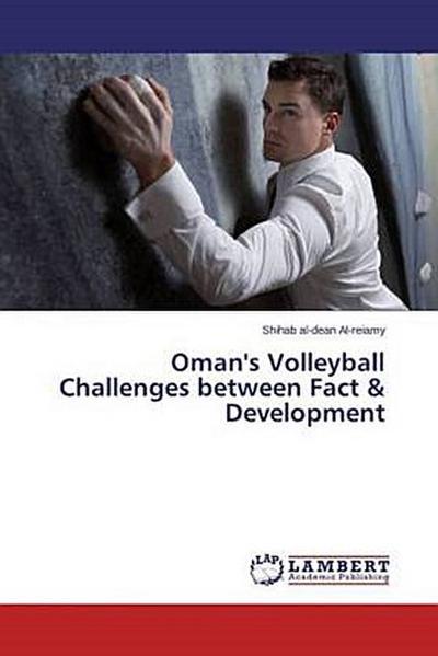 Oman's Volleyball Challenges between Fact & Development