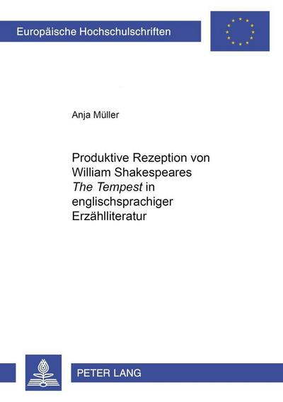 Produktive Rezeption von William Shakespeares 'The Tempest' in englischsprachiger Erzählliteratur