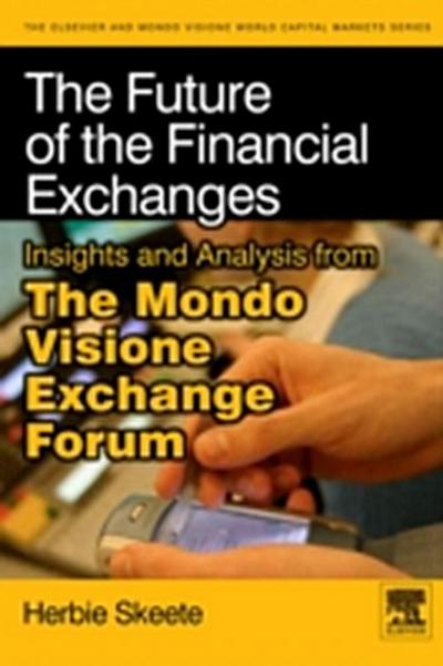 Future of the Financial Exchanges