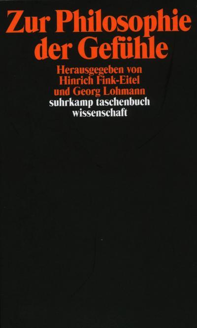 Zur Philosophie der Gefühle: Herausgegeben von Hinrich Fink-Eitel und Georg Lohmann (suhrkamp taschenbuch wissenschaft)