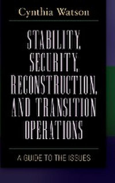 Stability, Security, Reconstruction, and Transition Operations
