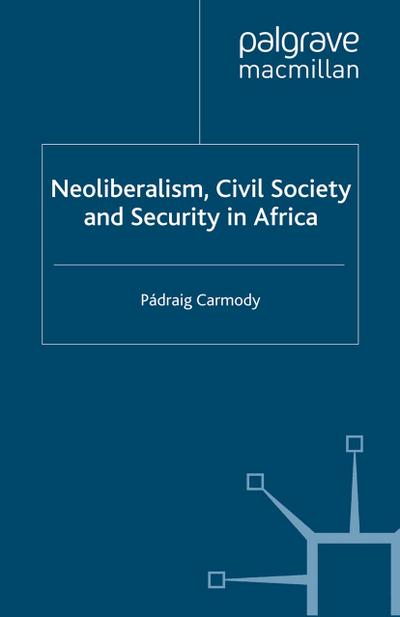 Neoliberalism, Civil Society and Security in Africa