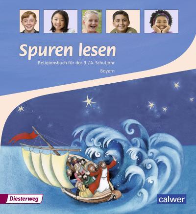 Spuren lesen. Religionsbuch für das 3./4. Schuljahr - Ausgabe für Bayern: Schülerband (Spuren lesen Ausgabe für Bayern)