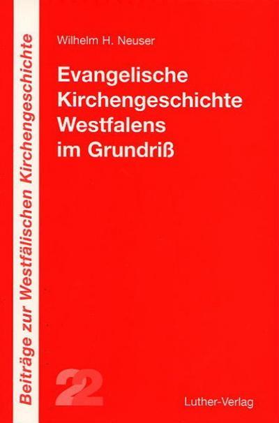Evangelische Kirchengeschichte Westfalens im Grundriss