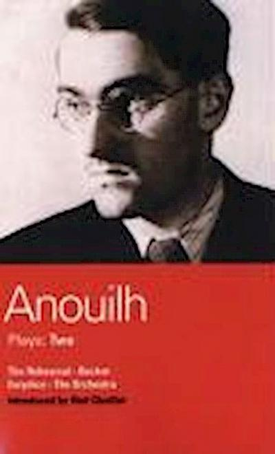 Anouilh Plays: 2: The Rehearsal; Becket; The Orchestra; Eurydice