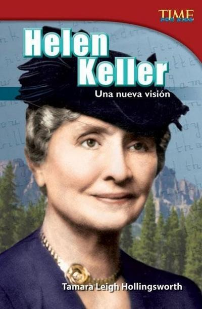 Helen Keller: Una Nueva Vision (Helen Keller: A New Vision) (Spanish Version) (Advanced Plus)