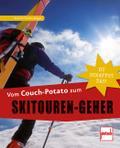Vom Couch-Potato zum Skitouren-Geher; Du scha ...