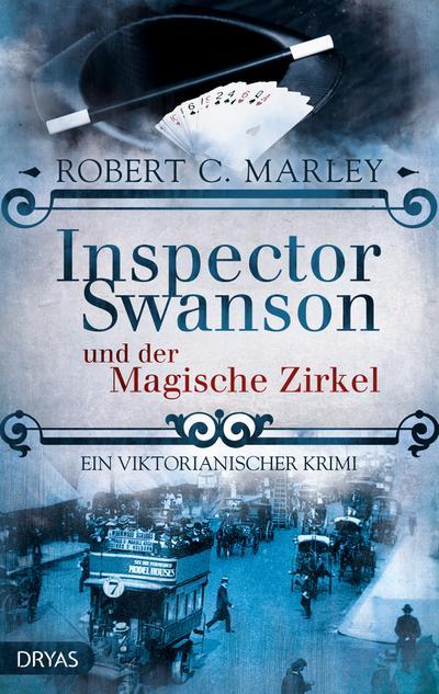 Inspector Swanson und der Magische Zirkel; Ein viktorianischer Krimi; Inspector Swanson: Baker Street Bibliothek; Deutsch