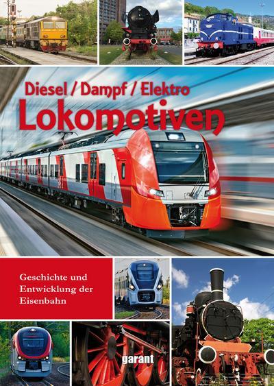 Lokomotiven - Dampf, Diesel, Elektro