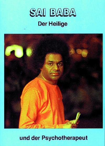 Sai Baba, der Heilige und der Psychotherapeut - Sathya Sai Vereinigung - Taschenbuch, Deutsch, Samuel H. Sandweiss, ,