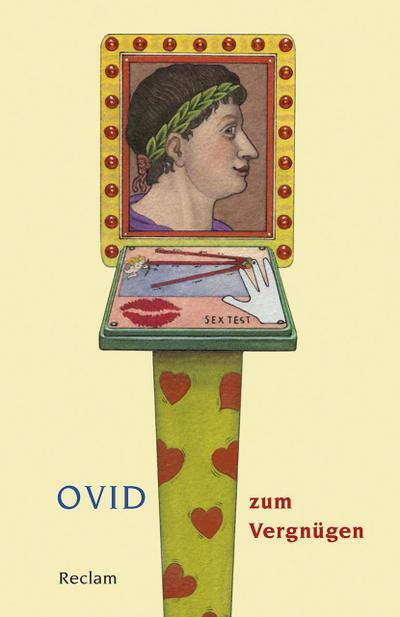 Ovid zum Vergnügen (Reclams Universal-Bibliothek)
