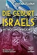 Die Geburt Israels: Mythos und Wirklichkeit