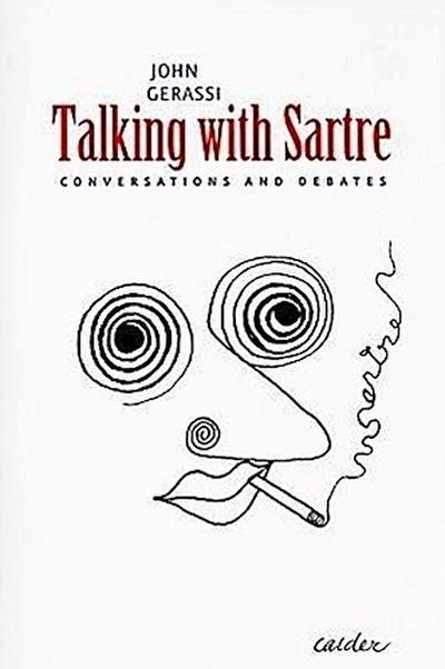 Talking With Sartre - Conversations and Debates