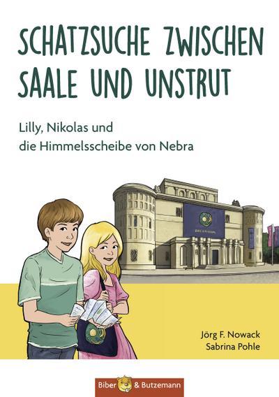 Schatzsuche zwischen Saale und Unstrut - Lilly, Nikolas und die Himmelscheibe von Nebra (Lilly und Nikolas)