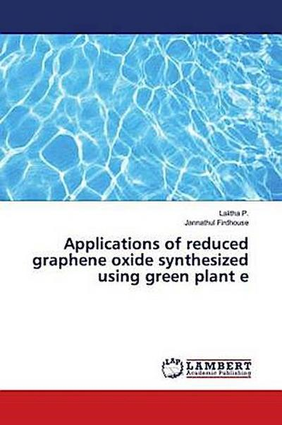 Applications of reduced graphene oxide synthesized using green plant e
