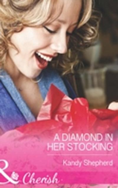Diamond in Her Stocking (Mills & Boon Cherish)