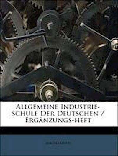 Allgemeine Industrie-schule Der Deutschen / Ergänzungs-heft