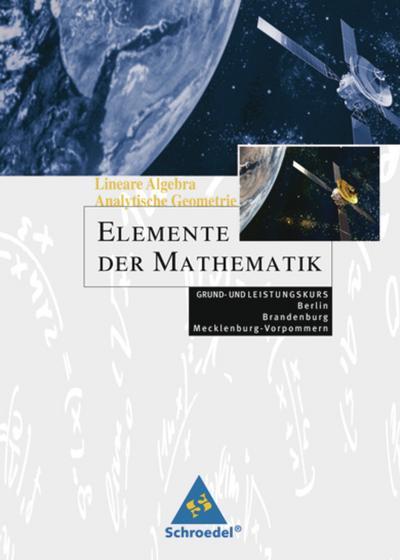Elemente der Mathematik. Lineare Algebra - Analytische Geometrie