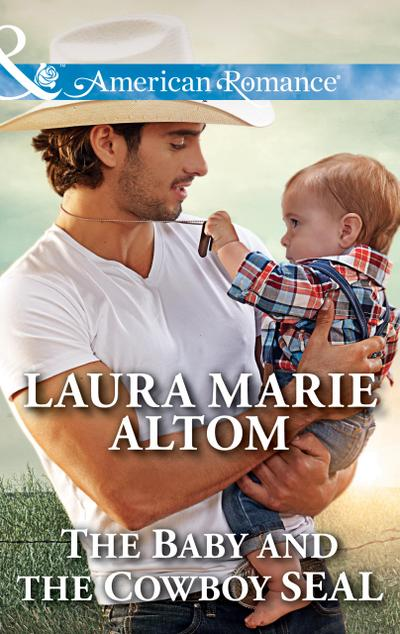The Baby And The Cowboy Seal (Mills & Boon American Romance) (Cowboy SEALs, Book 2)
