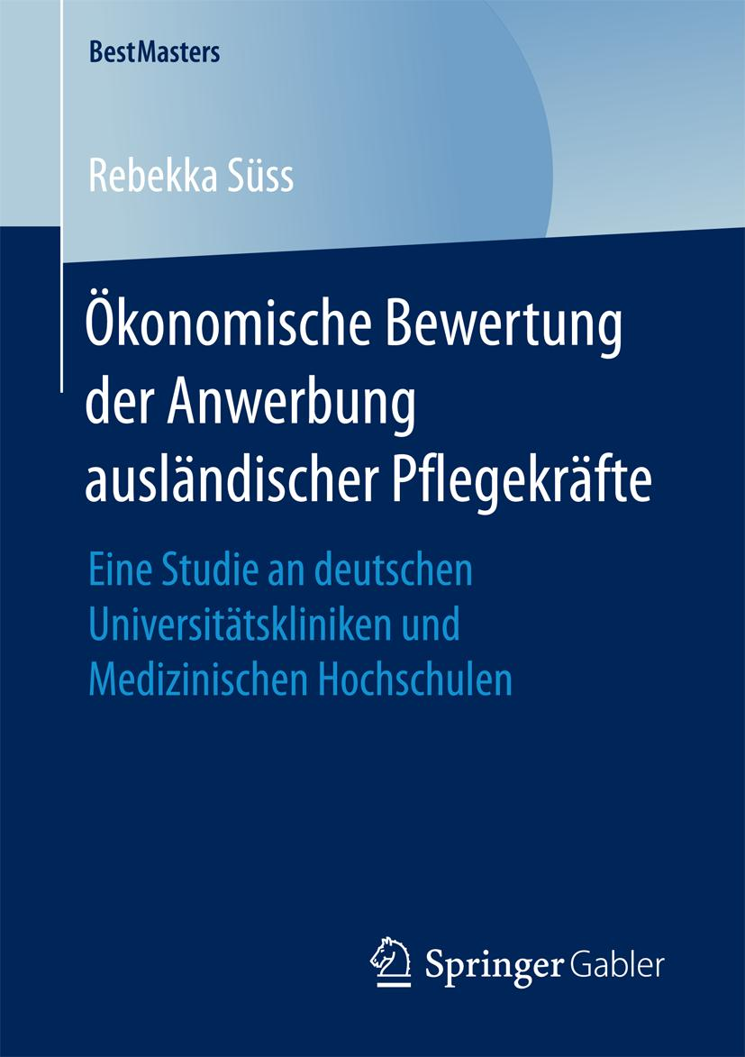 Ökonomische Bewertung der Anwerbung ausländischer Pflegekräf ... 9783658203818