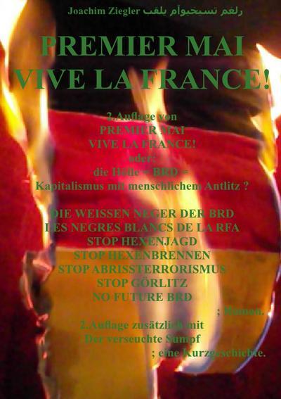 PREMIER MAI VIVE LA FRANCE! oder: die Hölle = BRD = Kapitalismus mit menschlichem Antlitz ? 2.Auflage