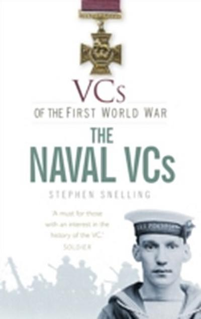 VCs of the First World War: The Naval VCs