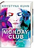 Monday Club. Das erste Opfer; Band 1   ; Deutsch