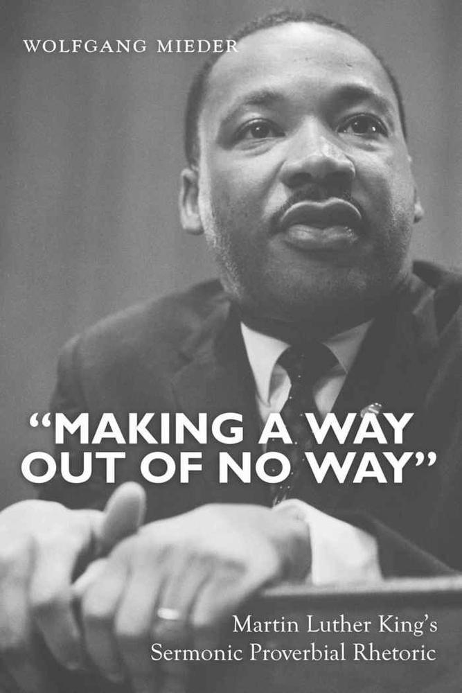 «Making a Way Out of No Way» Wolfgang Mieder