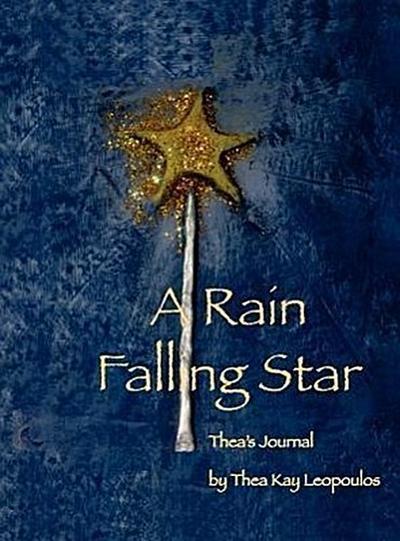 A Rain Falling Star: Thea's Journal