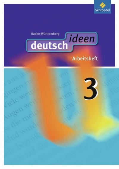 deutsch ideen SI - Ausgabe 2010 Baden-Württemberg: Arbeitsheft 3