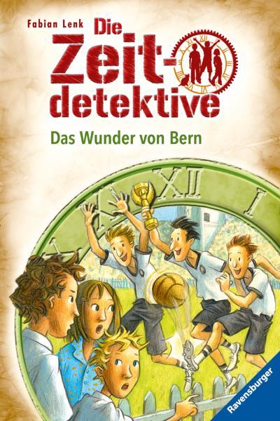 Das Wunder von Bern   ; HC - Die Zeitdetektive 31; Ill. v. Kunert, Almud; Deutsch; schw.-w. Ill. -