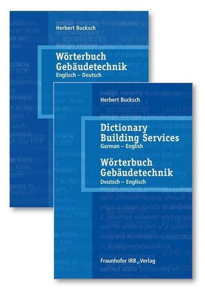 Wörterbuch Gebäudetechnik in 2 Bänden. Band 1 Englisch - Deutsch. Band 2. Deutsch-Englisch.: Dictionary Building Services in 2 Volumes. Volume 1. English - German. Volume 2. German-English.