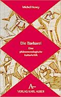Die Barbarei: Eine phänomenologische Kulturkr ...