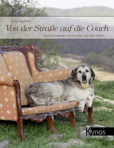 Von der Straße auf die Couch: Glücklich werden mit Hunden aus dem Süden