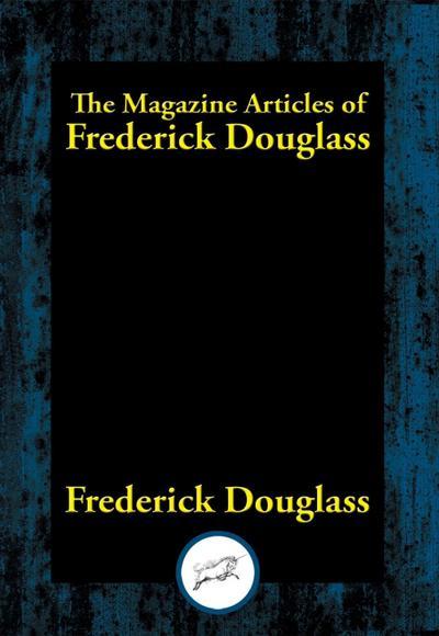 The Magazine Articles of Frederick Douglass