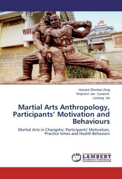Martial Arts Anthropology, Participants' Motivation and Behaviours