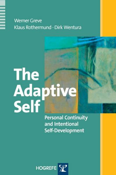 The Adaptive Self: Personal Continuity and Intentional Self-Development