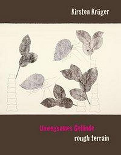 Kirsten Krüger- Unwegsames Gelände / rough Terrain