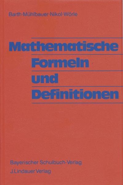 Mathematische Formeln und Definitionen. Neubearbeitung