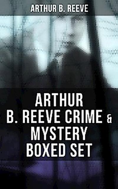Arthur B. Reeve Crime & Mystery Boxed Set