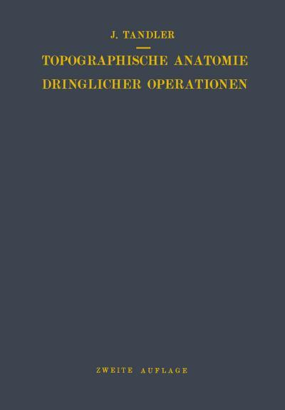 Topographische Anatomie Dringlicher Operationen