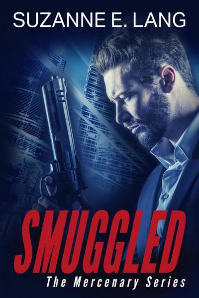 Smuggled (The Mercenary Series)