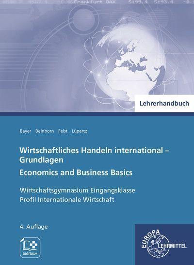 Wirtschaftliches Handeln international - Grundlagen, Lehrerhandbuch