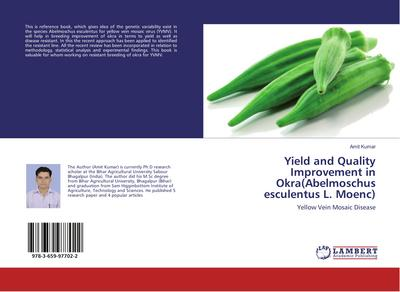 Yield and Quality Improvement in Okra(Abelmoschus esculentus L. Moenc)