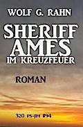 Sheriff Ames im Kreuzfeuer