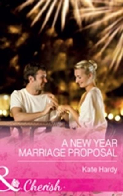 New Year Marriage Proposal (Mills & Boon Cherish)
