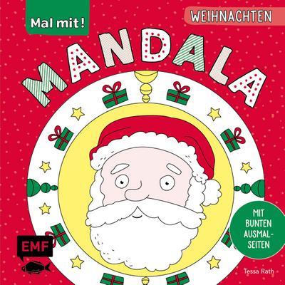 Mal mit! Mandala – Weihnachten; 40 bunte Ausmalseiten mit farbigen Vorlagen: Ab 5 Jahren; Ill. v. Rath, Tessa; Deutsch