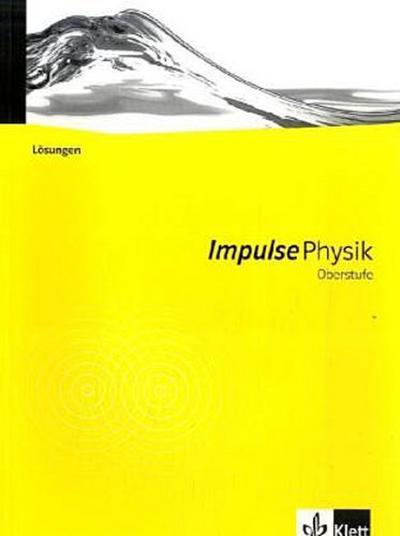 Impulse Physik Oberstufe. Neubearbeitung. Lösungen